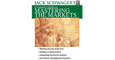 Jack Schwager - Complete Guide to Mastering the Markets