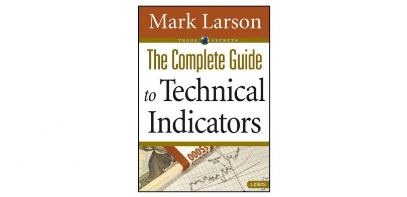 The Complete Guide to Technical Indicators by Mark Larson