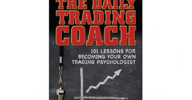 The Daily Trading Coach 101 Lessons for Becoming Your Own Trading Psychologist