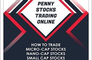 Penny Stocks Trading Online How to Trade Micro-Cap Stocks, Nano-Cap Stocks, Small Cap Stocks