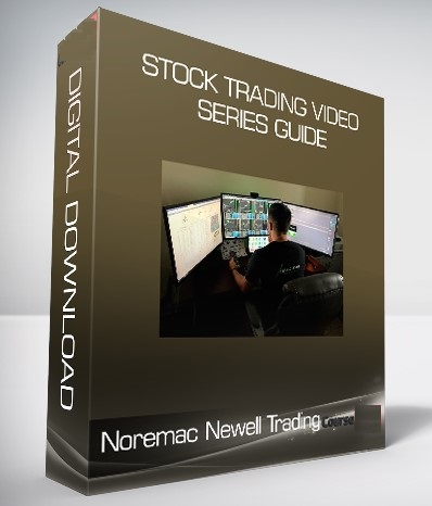 Noremac Newell Trading Video Series Guide