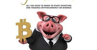 Crypto for Starters All You Need to Know to Start Investing and Trading Cryptocurrency on Binance